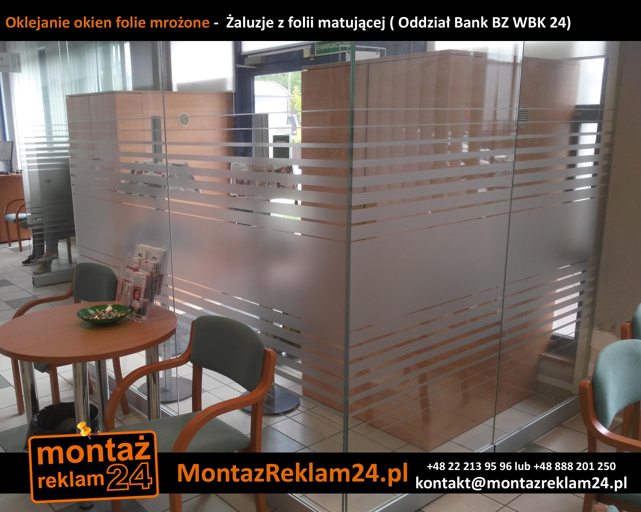 Oklejanie okien folie mrożone -  Żaluzje z folii matującej ( Oddział Bank BZ WBK 24).jpg